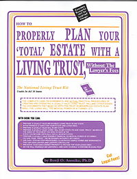 How to Properly Plan Your 'Total' Estate With a Living Trust, Without the Lawyer's Fees