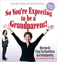 So You're Expecting To Be a Grandparent