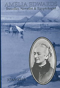 Amelia Edwards, Traveller, Novelist & Egyptologist