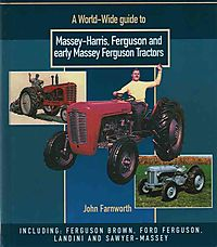 A Worldwide Guide to Massey Harris, Ferguson & Early Massey Ferguson Tractors