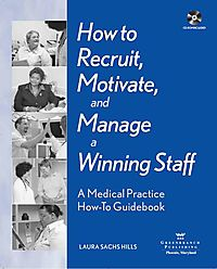 How to Recruit, Motivate, And Manage a Winning Staff