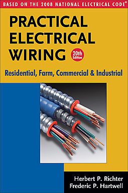 practical electrical wiring richter herbert p hartwell rh hpb com Do It Yourself Electrical Wiring Copper Wire