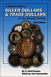 A Buyers' Guide to Silver Dollars and Trade Dollars of the United States