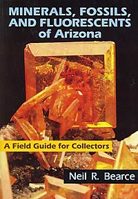 Minerals, Fossils, And Fluorescents of Arizona