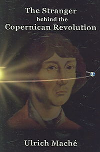 The Stranger Behind the Copernican Revolution