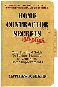 Home Contractor's Secrets-Revealed
