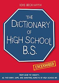The Dictionary of High School B.S.