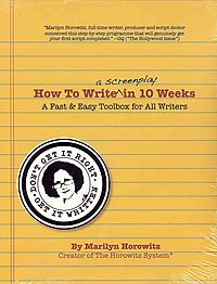 How to Write a Screenplay in 10 Weeks--the Horowitz System