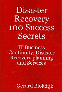 Disaster Recovery 100 Success Secrets