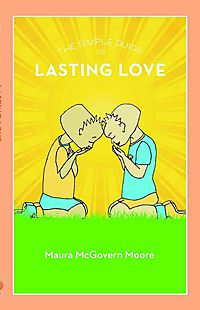 The Simple Guide to Lasting Love