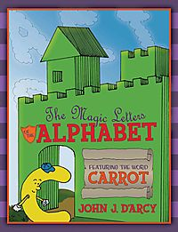 The Magic Letters of the Alphabet - Featuring the Word Carrot