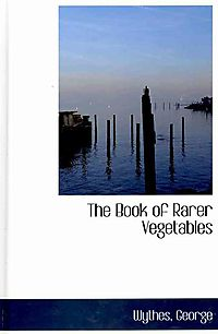 The Book of Rarer Vegetables