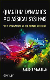 Quantum Dynamics for Classical Systems