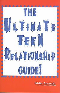 The Ultimate Teen Relationship Guide