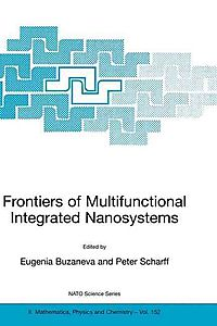 Frontiers Of Multifunctional Integrated Nanosystems