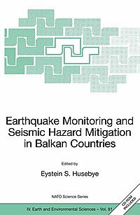 Earthquake Monitoring and Deismic Hazard Mitigation in Balkan Countries