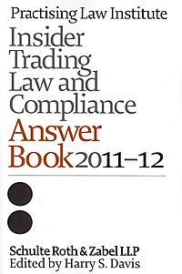 Insider Trading Law and Compliance Answer Book 2011-2012