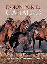 Pasion por el Caballo/ The Beautiful Horse