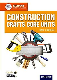 Construction Crafts Core Units, Level 1 Diploma