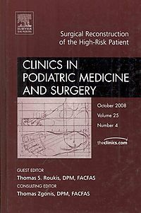 Surgical Reconstruction of the High - Risk Patient an Issue of Clinics In Podiatric Medicine And Surgery