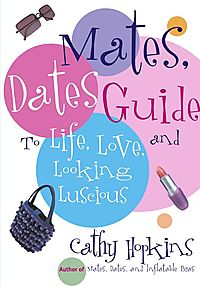 Mates, Dates Guide To Life, Love, And Looking Luscious