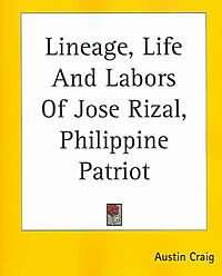 Lineage, Life And Labors Of Jose Rizal