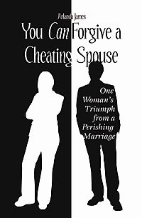 You Can Forgive a Cheating Spouse