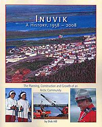 Inuvik: A History, 1958-2008