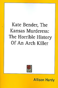 Kate Bender, the Kansas Murderess