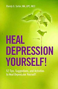 Heal Depression Yourself! 52 Tips, Suggestions, and Activities to Heal Depression Yourself!