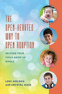The Open-Hearted Way to Open Adoption
