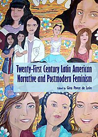 Twenty-First Century Latin American Narrative and Postmodern Feminism