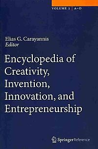 Encyclopedia of Creativity, Invention, Innovation, and Entrepreneurship
