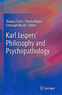 Karl Jaspers' Philosophy and Psychopathology