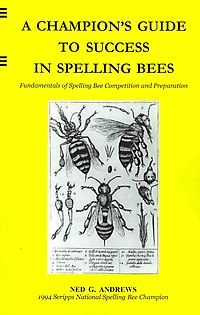 A Champion's Guide to Success in Spelling Bees