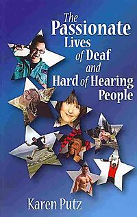 The Passionate Lives of Deaf and Hard of Hearing People