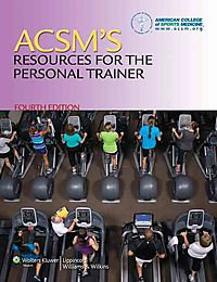 ACSM's Personal Trainer + PrepU + ACSM's Certification Review + ACSM's Guidelines for Exercise Testing and Prescription +