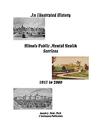 An Illustrated History of Illinois Public Mental Health Services, 1847-2000
