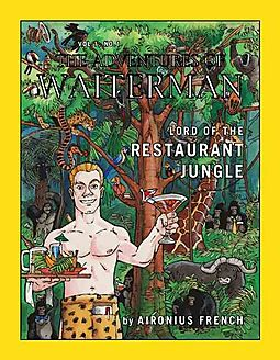 The Adventures of Waiterman, Lord of the Restaurant Jungle