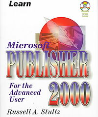 Learn Microsoft Publisher 00 for the Advanced User
