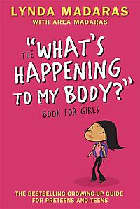 "The ""What's Happening to My Body?"" Book for Girls"