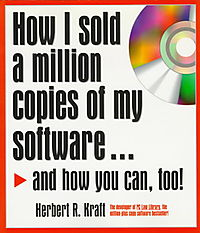 How I Sold a Million Copies of My Software...and How You Can, Too!