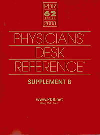 Physicians' Desk Reference 2008 Supplement B