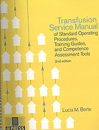 Transfusion Service Manual of Standard Operating Procedures, Training Guides and Competence Assesment Tools