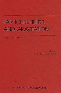 Particles, Fields, and Gravitation