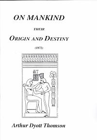 On Mankind Their Origin and Destiny - 1872