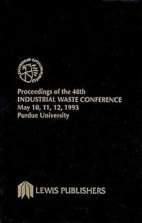 Proceedings of the 48th Industrial Waste Conference May 10, 11, 12, 1993