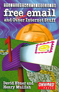 The Tightwad's Guide to Free Email and Other Cool Internet Stuff