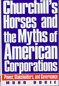 Churchill's Horses and the Myths of American Corporations