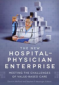 The New Hospital-Physician Enterprise